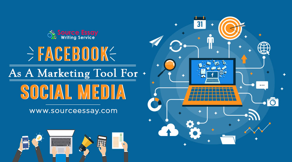 Facebook As A Marketing Tool For Social Media | Assignment Help