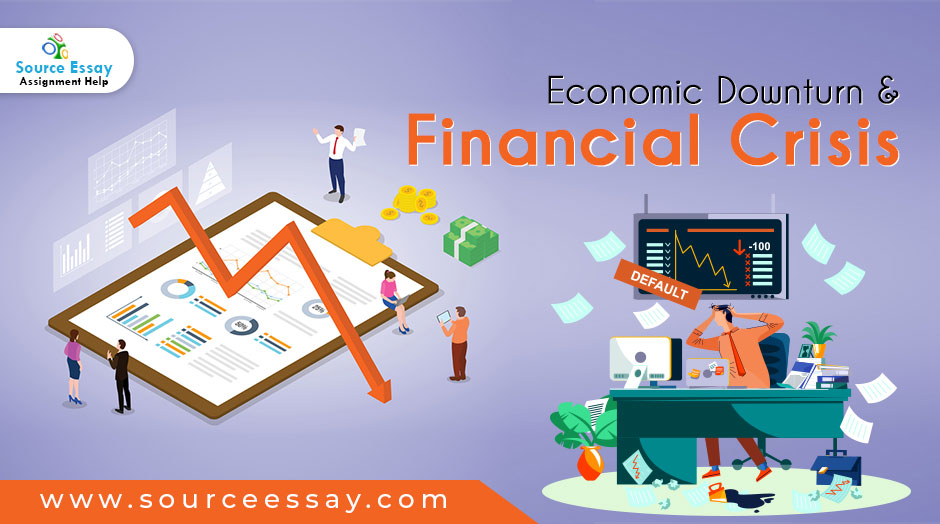 Economic Downturn And Financial Crisis